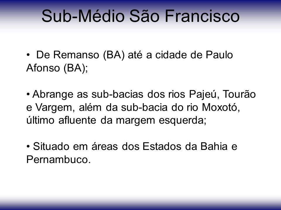 Sub-Médio São Francisco De Remanso (BA) até a cidade de Paulo Afonso (BA); Abrange as sub-bacias dos rios Pajeú, Tourão e Vargem, além da sub-bacia do rio Moxotó, último afluente da margem esquerda; Situado em áreas dos Estados da Bahia e Pernambuco.