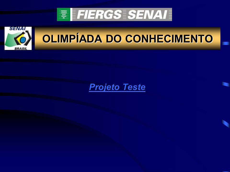 OLIMPÍADA DO CONHECIMENTO Projeto Teste Projeto TesteTeste