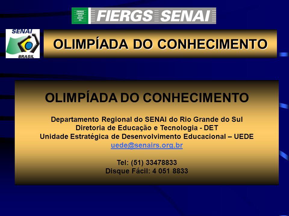 Departamento Regional do SENAI do Rio Grande do Sul Diretoria de Educação e Tecnologia - DET Unidade Estratégica de Desenvolvimento Educacional – UEDE