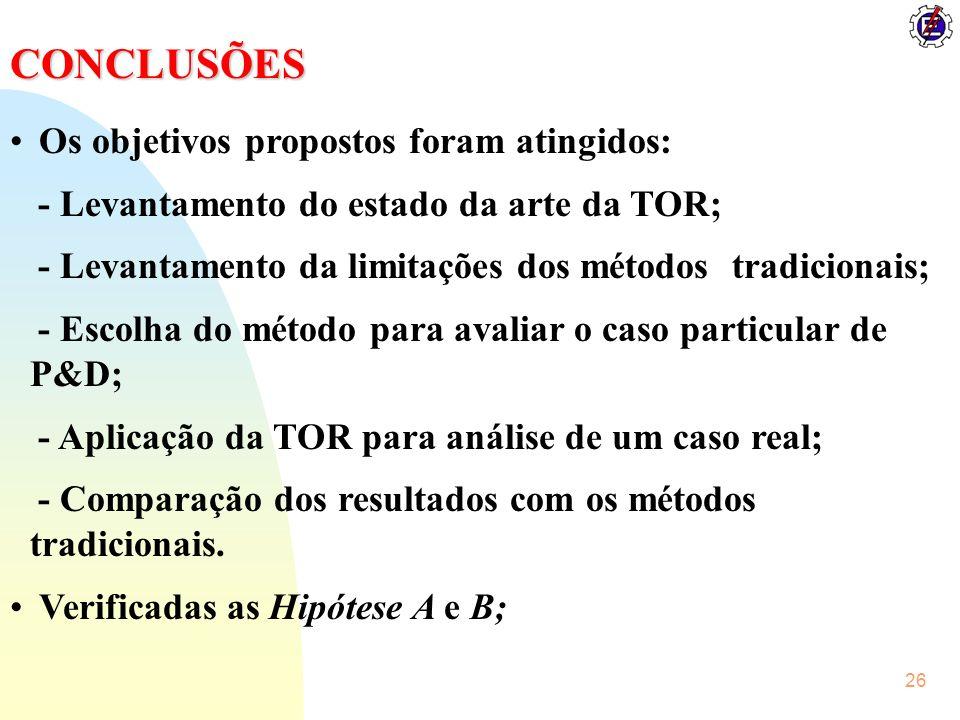 26 CONCLUSÕES Os objetivos propostos foram atingidos: - Levantamento do estado da arte da TOR; - Levantamento da limitações dos métodos tradicionais;