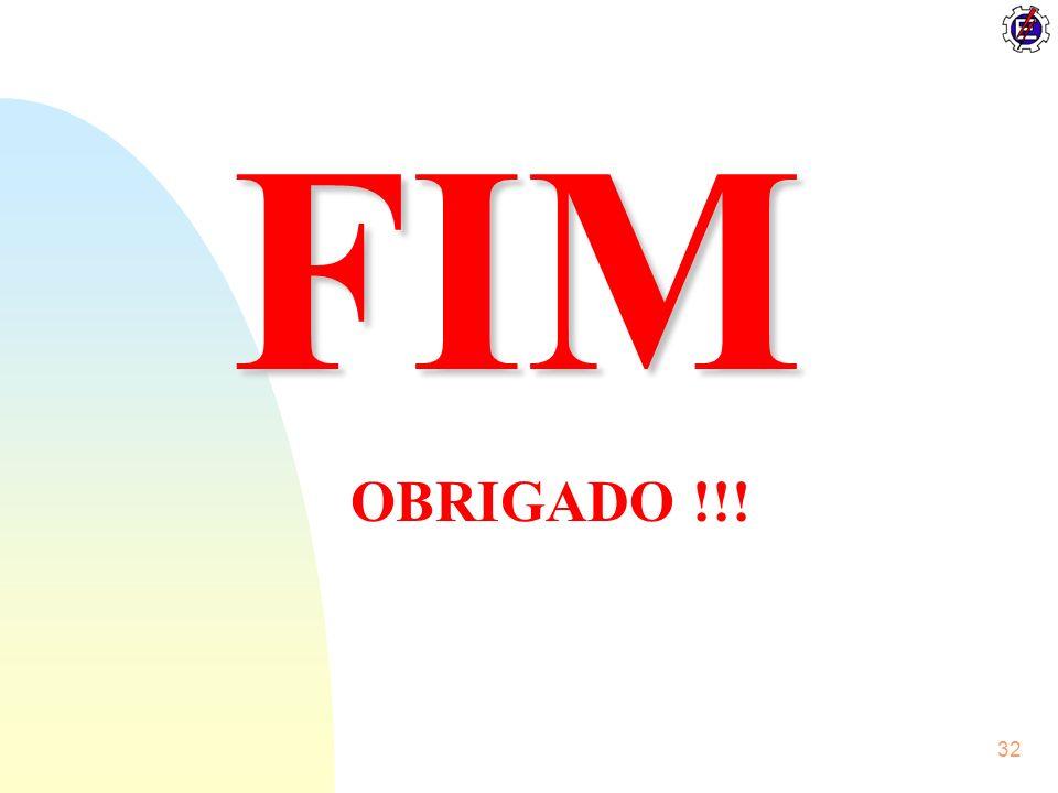 32 FIM OBRIGADO !!!
