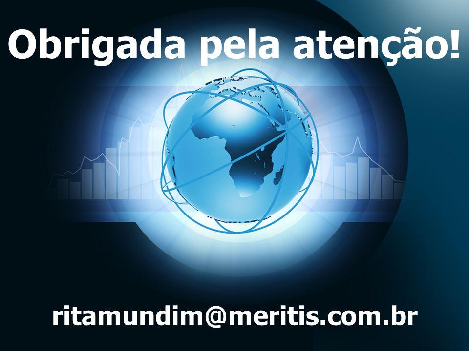 Obrigada pela atenção! ritamundim@meritis.com.br