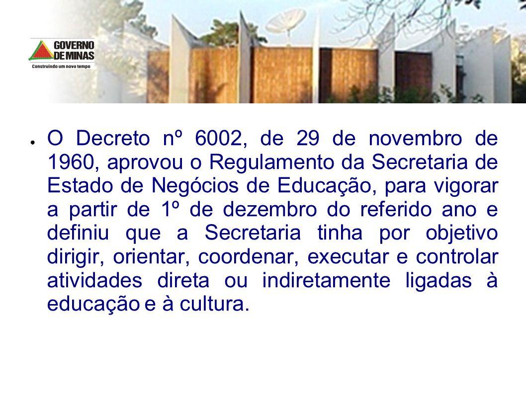 O Decreto nº 6002, de 29 de novembro de 1960, aprovou o Regulamento da Secretaria de Estado de Negócios de Educação, para vigorar a partir de 1º de de
