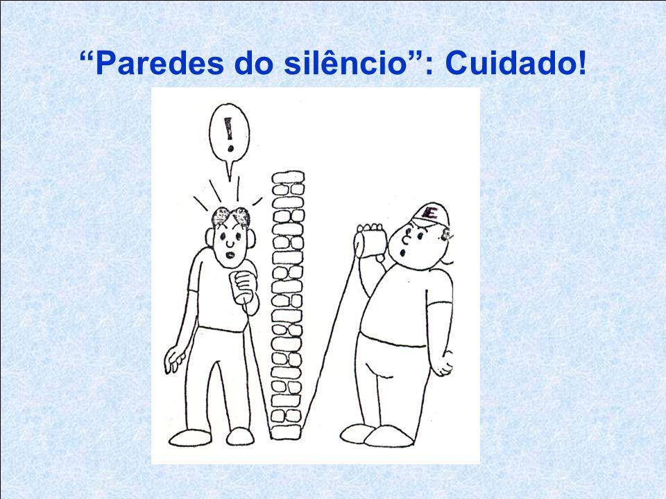 Paredes do silêncio: Cuidado!