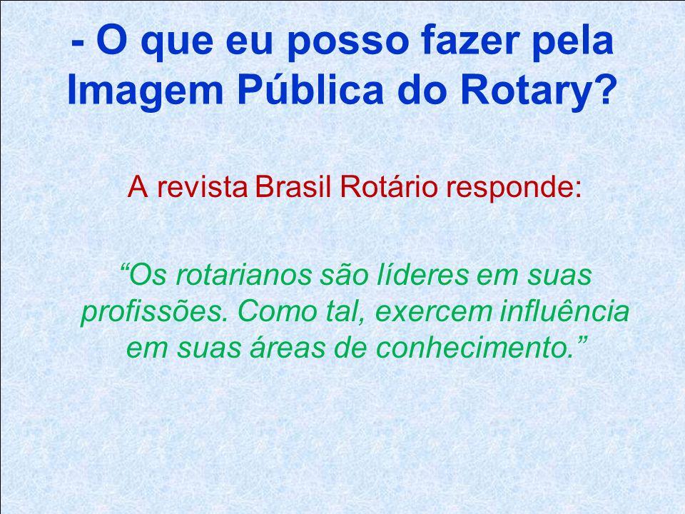 - O que eu posso fazer pela Imagem Pública do Rotary.