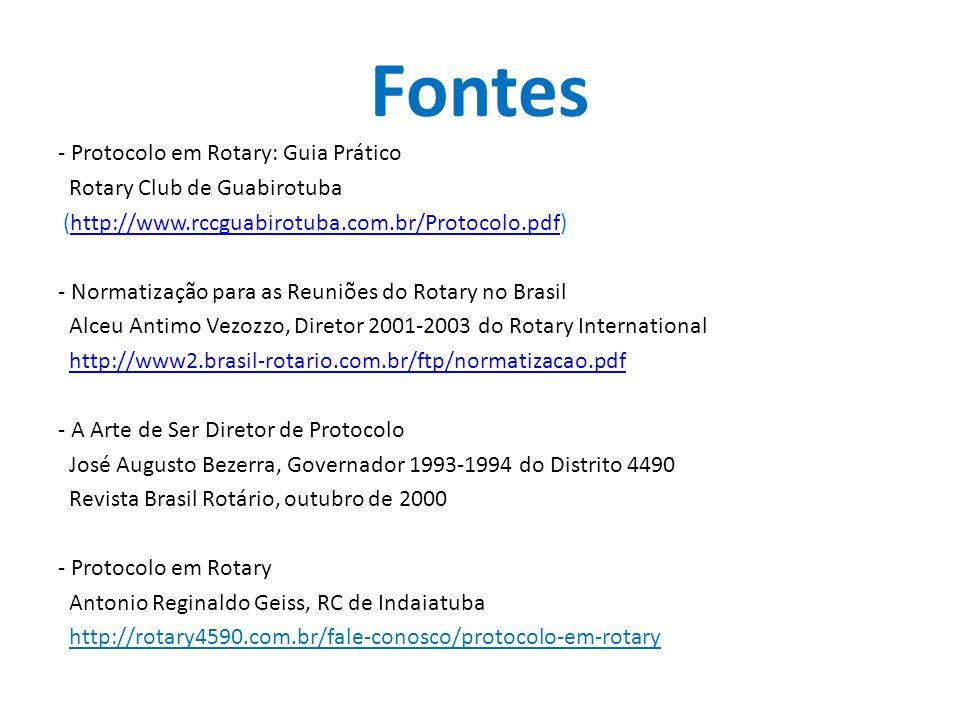 Fontes - Protocolo em Rotary: Guia Prático Rotary Club de Guabirotuba (http://www.rccguabirotuba.com.br/Protocolo.pdf)http://www.rccguabirotuba.com.br