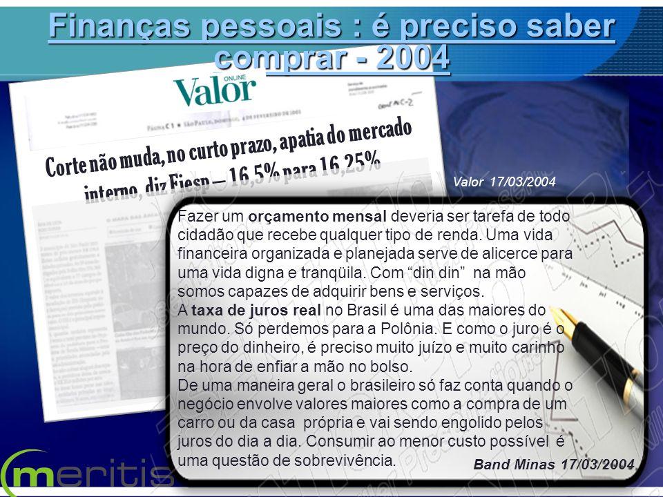 Corte não muda, no curto prazo, apatia do mercado interno, diz Fiesp – 16,5% para 16,25% Fazer um orçamento mensal deveria ser tarefa de todo cidadão