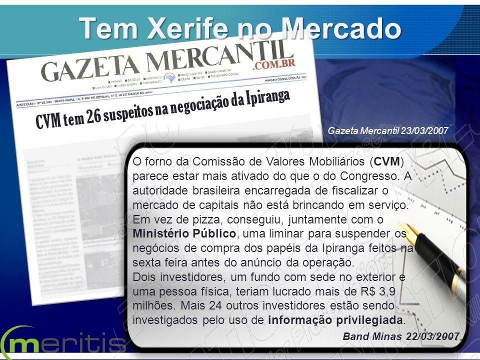 CVM tem 26 suspeitos na negociação da Ipiranga O forno da Comissão de Valores Mobiliários (CVM) parece estar mais ativado do que o do Congresso. A aut
