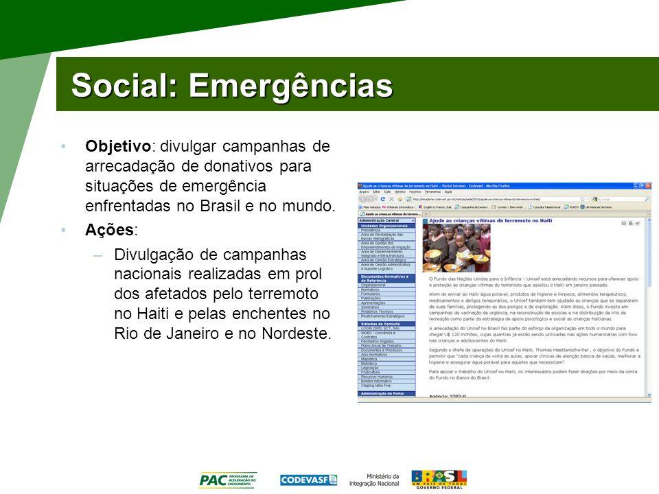 Social: Emergências Objetivo: divulgar campanhas de arrecadação de donativos para situações de emergência enfrentadas no Brasil e no mundo. Ações: –Di