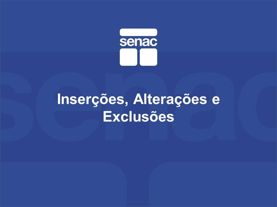 Inserções, Alterações e Exclusões