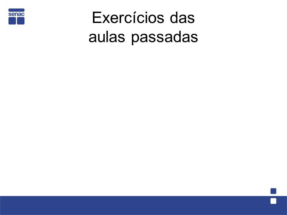 Exercícios das aulas passadas