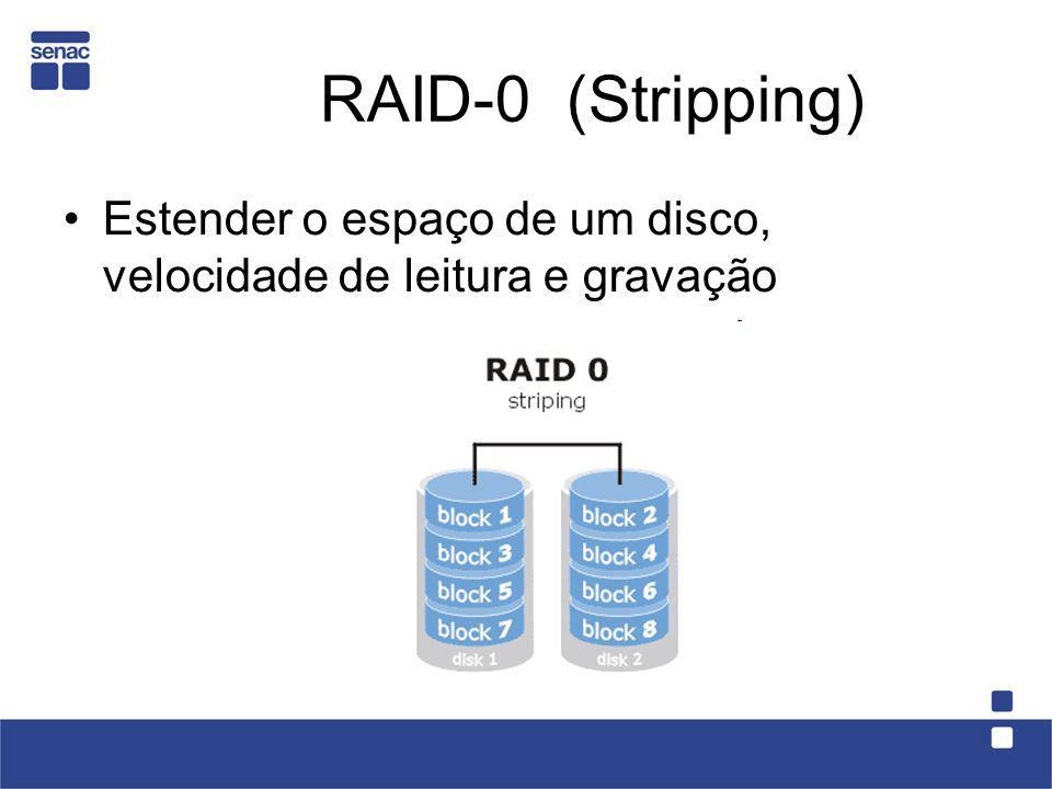 RAID-1 (Mirroring) Confiabilidade: espelhamento para deixar o sistema menos vulnerável a falhas