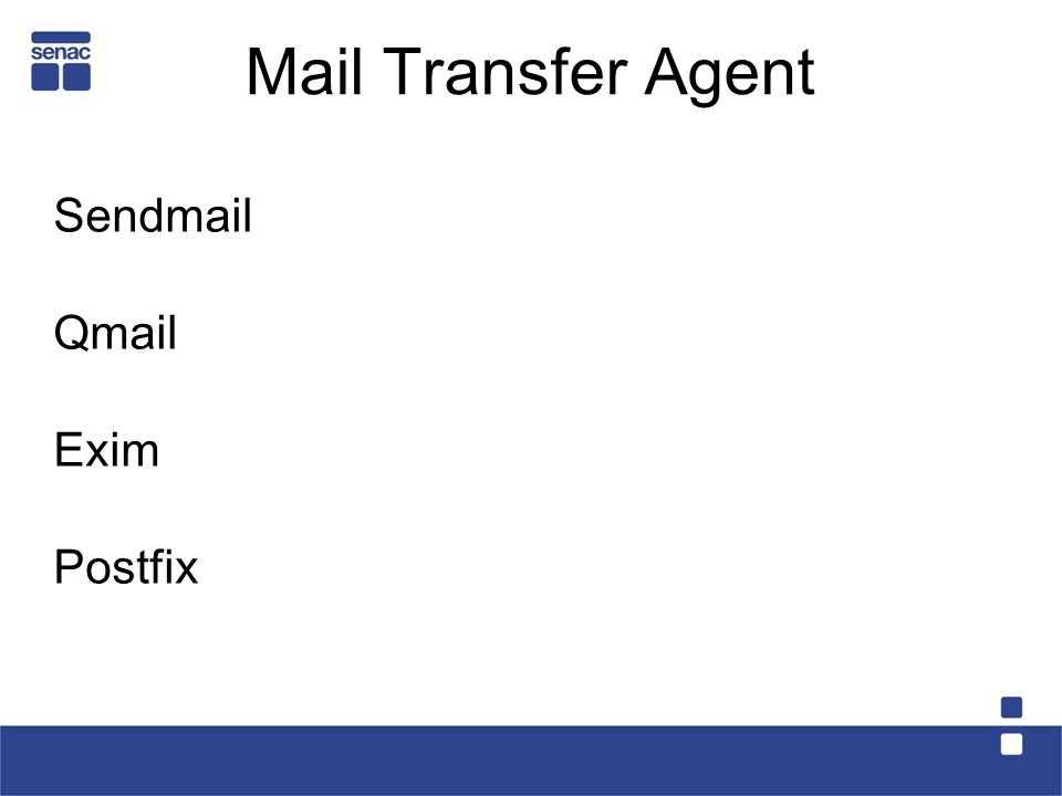 Mail Transfer Agent Sendmail Qmail Exim Postfix