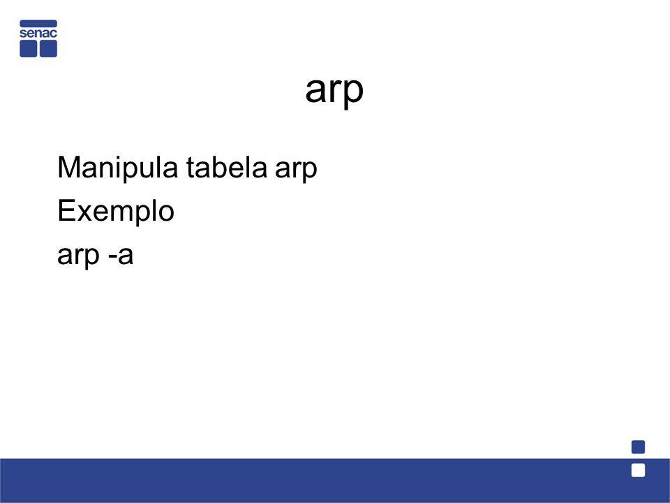 arp Manipula tabela arp Exemplo arp -a