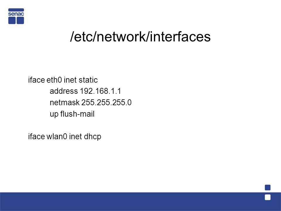 /etc/network/interfaces iface eth0 inet static address 192.168.1.1 netmask 255.255.255.0 up flush-mail iface wlan0 inet dhcp