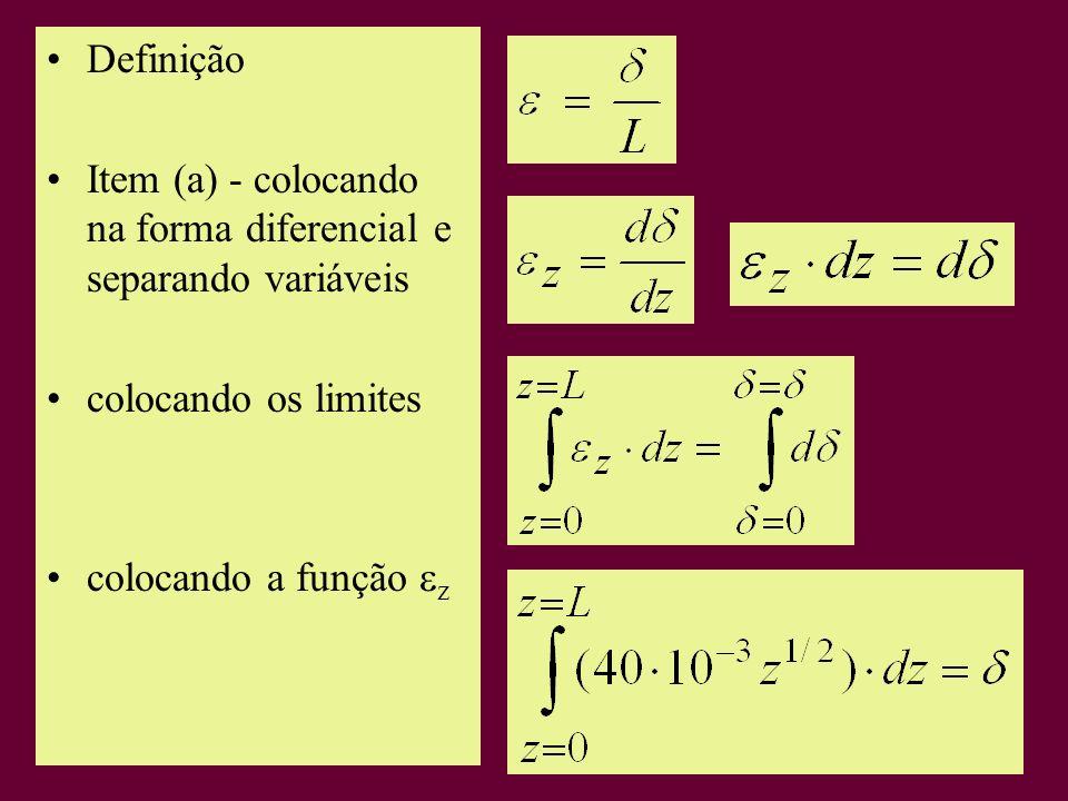 Definição Item (a) - colocando na forma diferencial e separando variáveis colocando os limites colocando a função z