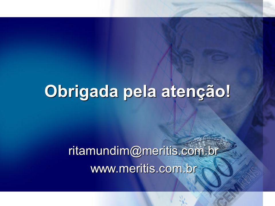 Obrigada pela atenção! ritamundim@meritis.com.brwww.meritis.com.br