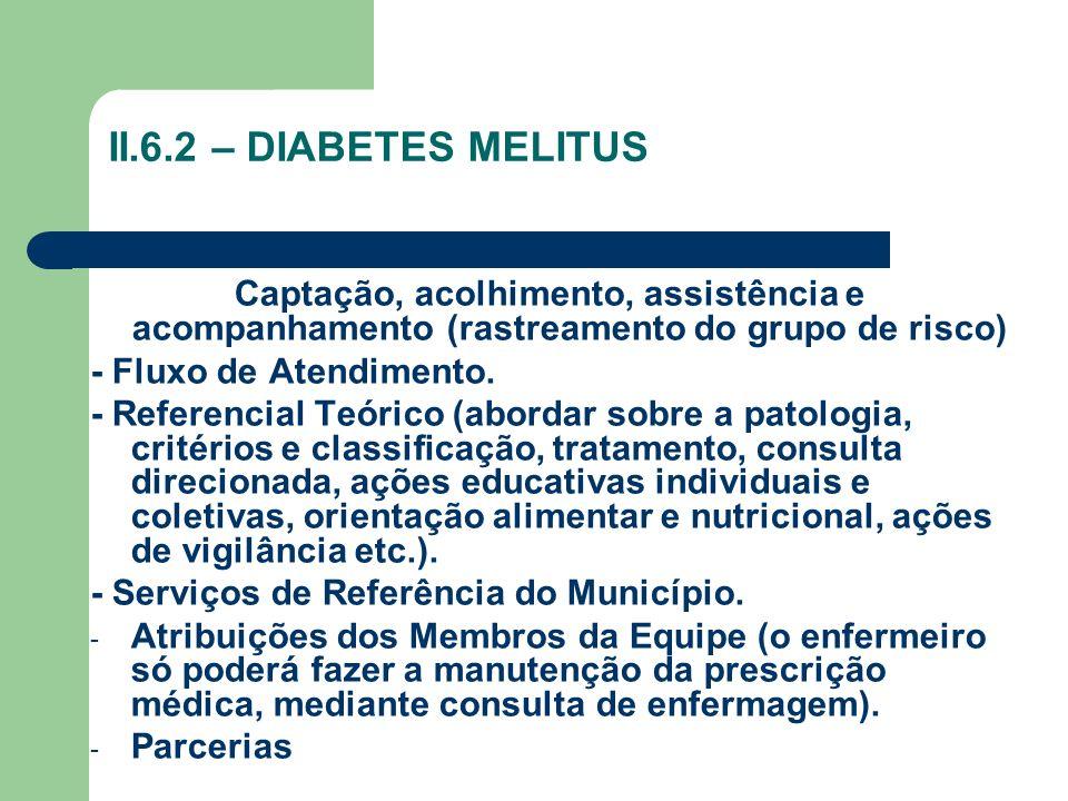 II.6.2 – DIABETES MELITUS Captação, acolhimento, assistência e acompanhamento (rastreamento do grupo de risco) - Fluxo de Atendimento. - Referencial T
