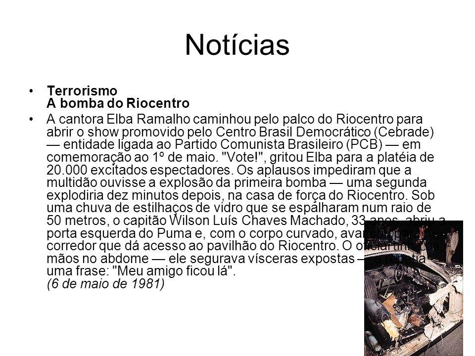 Notícias Terrorismo A bomba do Riocentro A cantora Elba Ramalho caminhou pelo palco do Riocentro para abrir o show promovido pelo Centro Brasil Democr