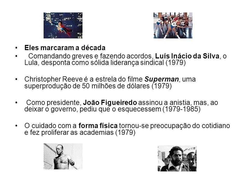 Eles marcaram a década Comandando greves e fazendo acordos, Luís Inácio da Silva, o Lula, desponta como sólida liderança sindical (1979) Christopher R