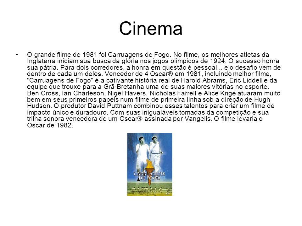 Cinema O grande filme de 1981 foi Carruagens de Fogo. No filme, os melhores atletas da Inglaterra iniciam sua busca da glória nos jogos olimpicos de 1