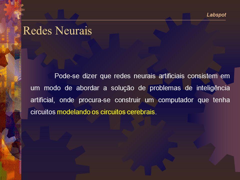 Redes Neurais Pode-se dizer que redes neurais artificiais consistem em um modo de abordar a solução de problemas de inteligência artificial, onde procura-se construir um computador que tenha circuitos modelando os circuitos cerebrais.
