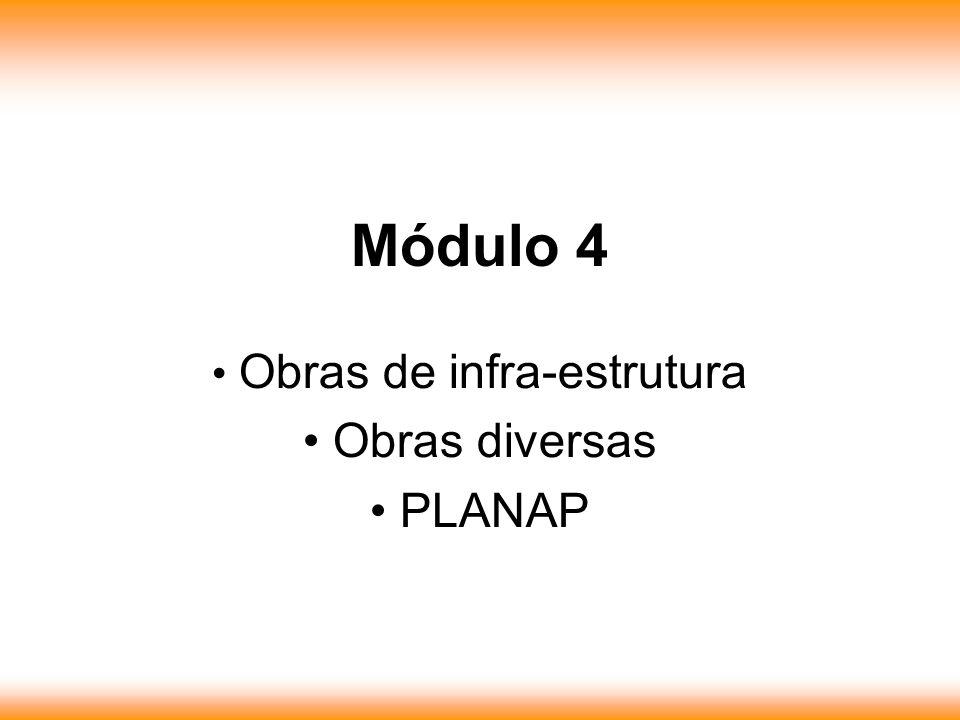 Obras de infra-estrutura Obras diversas PLANAP Módulo 4
