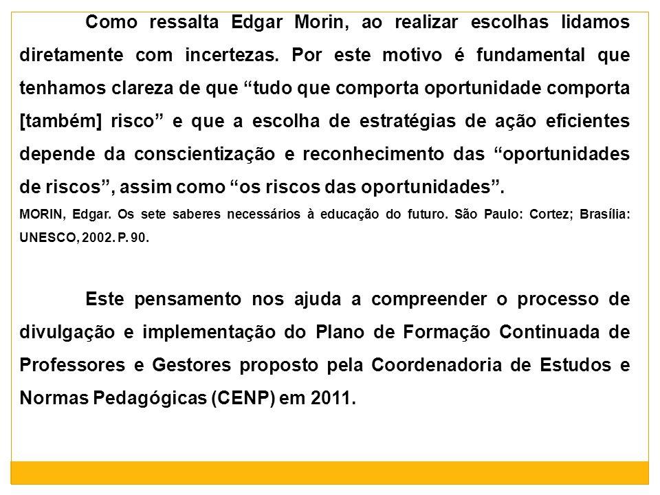 O modelo de formação inerente a este Plano apresenta-se como uma oportunidade de ressignificação do processo educativo no sistema de ensino público do Estado de São Paulo, ao questionar paradigmas e propor mudanças de práticas de gestão escolar e do currículo em sala de aula.