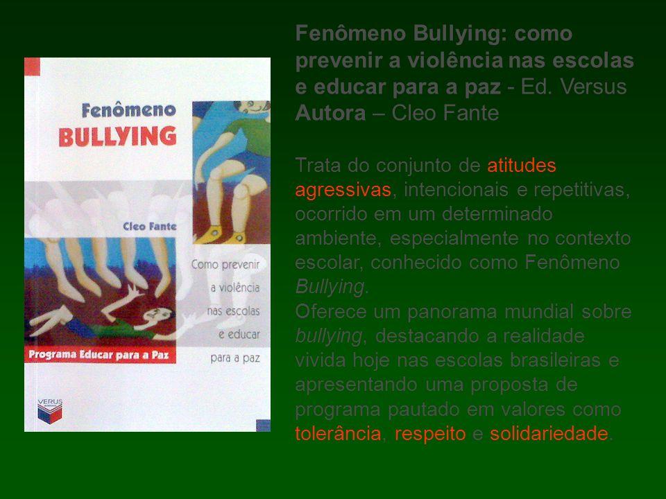 Fenômeno Bullying: como prevenir a violência nas escolas e educar para a paz - Ed.