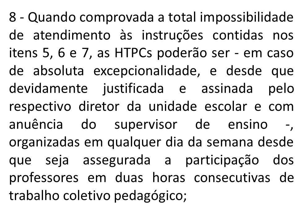 8 - Quando comprovada a total impossibilidade de atendimento às instruções contidas nos itens 5, 6 e 7, as HTPCs poderão ser - em caso de absoluta exc
