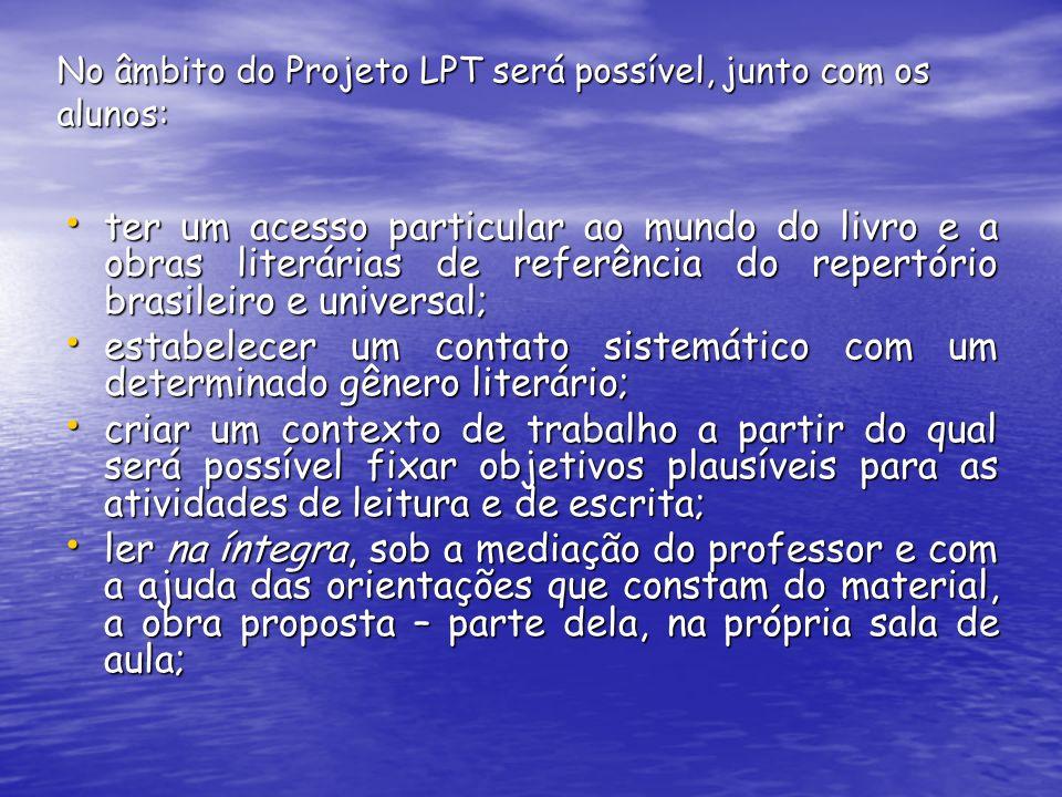 No âmbito do Projeto LPT será possível, junto com os alunos: ter um acesso particular ao mundo do livro e a obras literárias de referência do repertór