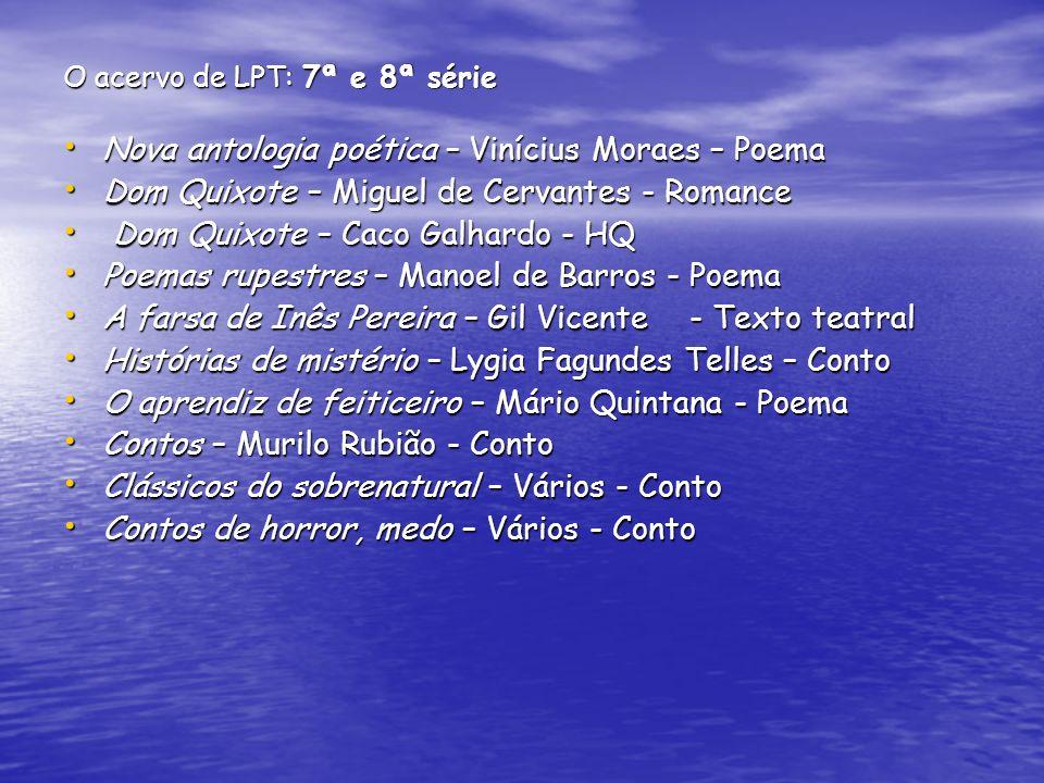 O acervo de LPT: 7ª e 8ª série Nova antologia poética – Vinícius Moraes – Poema Nova antologia poética – Vinícius Moraes – Poema Dom Quixote – Miguel