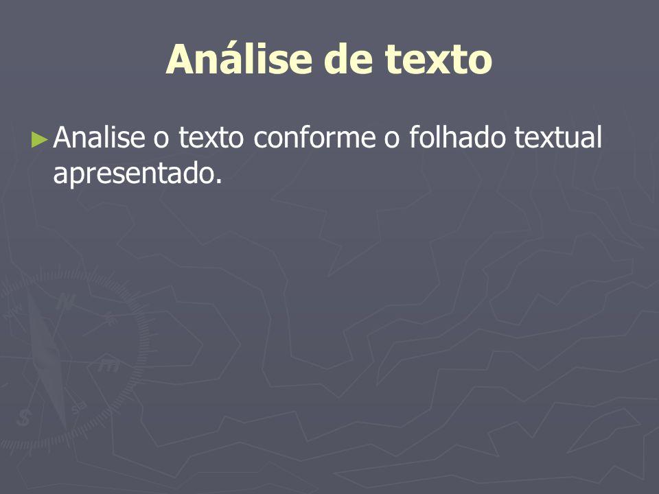 Análise de texto Analise o texto conforme o folhado textual apresentado.