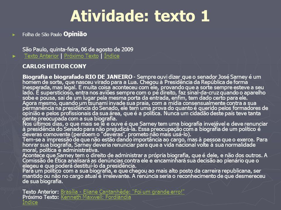 Atividade: texto 1 Folha de São Paulo Opinião São Paulo, quinta-feira, 06 de agosto de 2009 Texto Anterior | Próximo Texto | Índice CARLOS HEITOR CONY