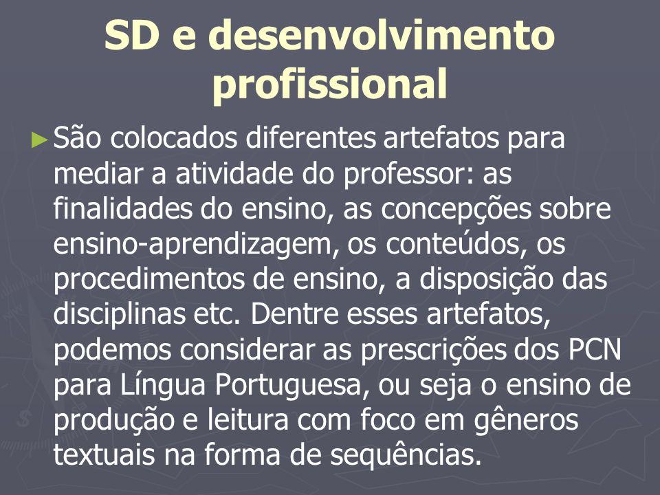 SD e desenvolvimento profissional São colocados diferentes artefatos para mediar a atividade do professor: as finalidades do ensino, as concepções sob