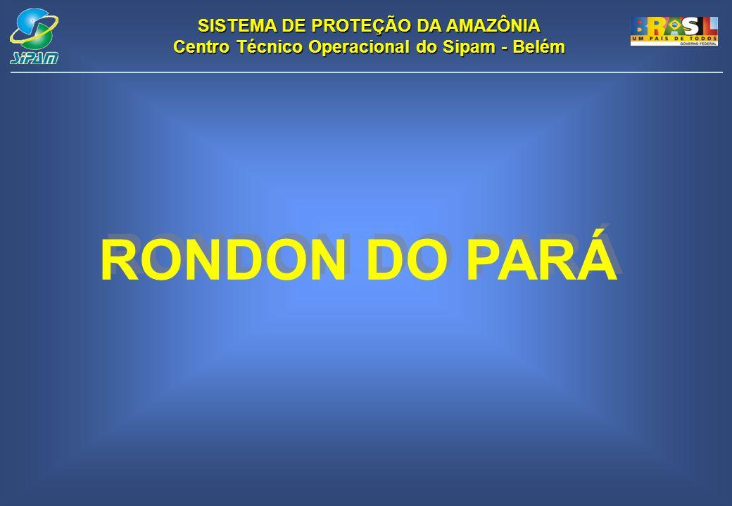 SISTEMA DE PROTEÇÃO DA AMAZÔNIA Centro Técnico Operacional do Sipam - Belém RONDON DO PARÁ