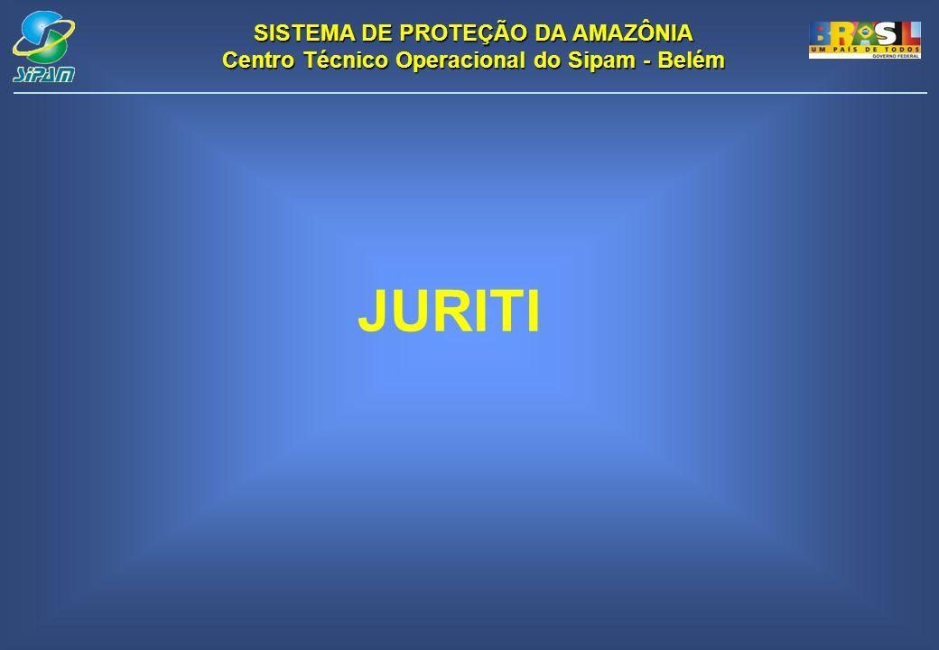 SISTEMA DE PROTEÇÃO DA AMAZÔNIA Centro Técnico Operacional do Sipam - Belém JURITI