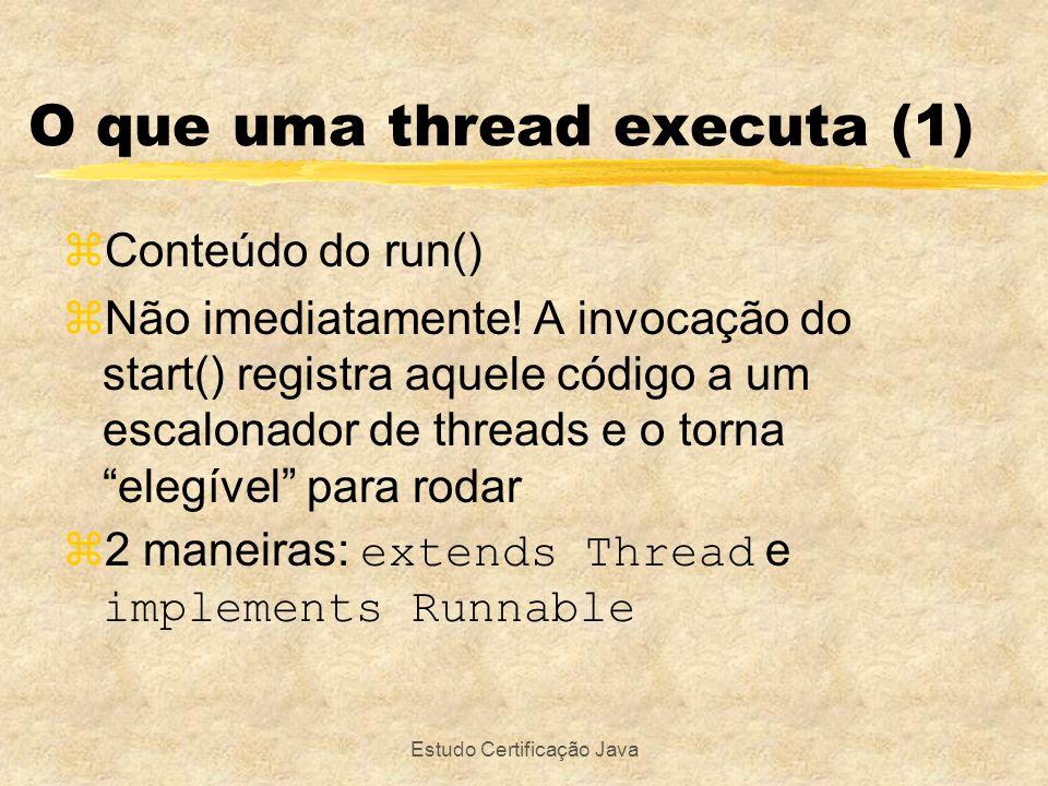Estudo Certificação Java O que uma thread executa (2) public class CounterThread extends Thread{ public void run() { for (int i=0; i<10;i++) { System.out.println(Counting: +i); } CounterThread ct = new CounterThread(); ct.start();