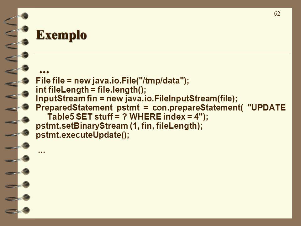 62 Exemplo... File file = new java.io.File(