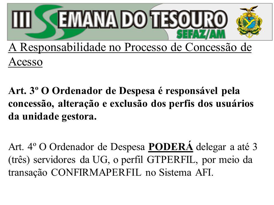 A Responsabilidade no Processo de Concessão de Acesso Art.