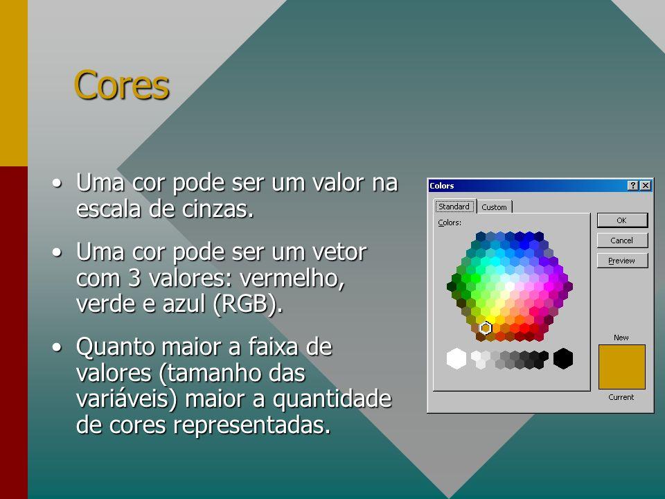 Cores Uma cor pode ser um valor na escala de cinzas.Uma cor pode ser um valor na escala de cinzas.