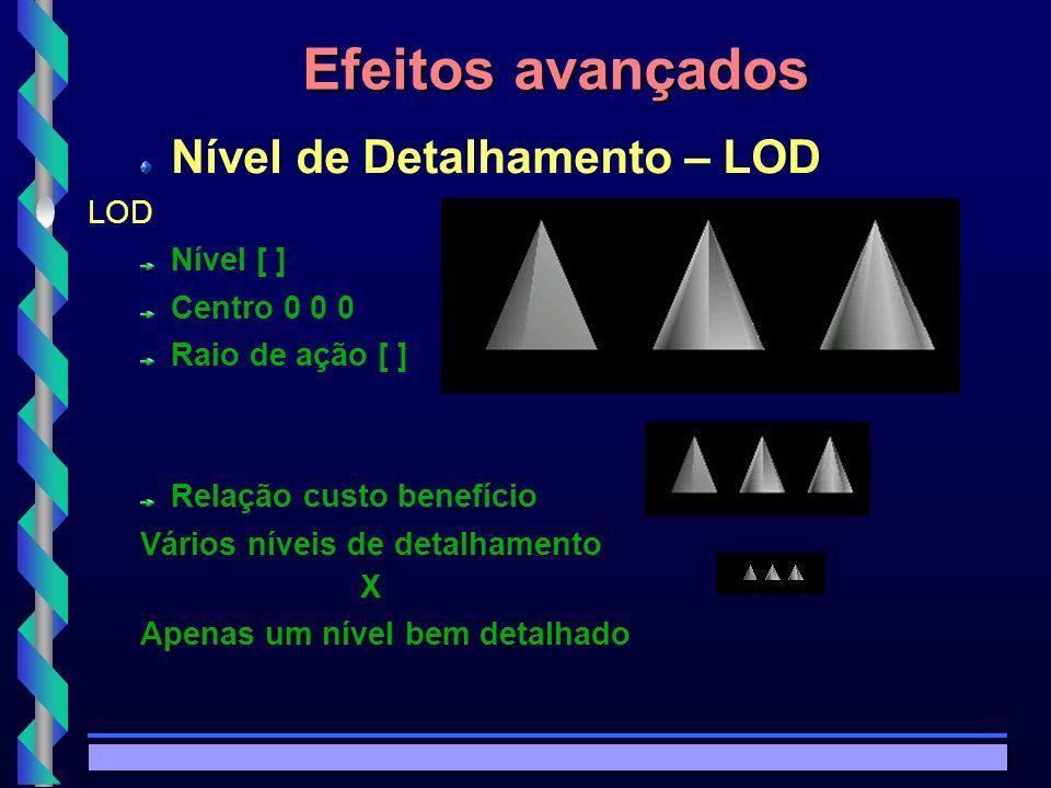 © Copyright MKZ 2002.3PEE 5787 - Realidade Virtual1 Efeitos avançados Nível de Detalhamento – LOD LOD Nível [ ] Centro 0 0 0 Raio de ação [ ] Relação custo benefício Vários níveis de detalhamento X Apenas um nível bem detalhado