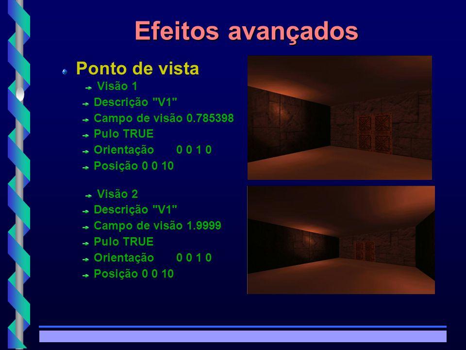© Copyright MKZ 2002.3PEE 5787 - Realidade Virtual1 Efeitos avançados Ponto de vista Visão 1 Descrição V1 Campo de visão 0.785398 Pulo TRUE Orientação0 0 1 0 Posição 0 0 10 Visão 2 Descrição V1 Campo de visão 1.9999 Pulo TRUE Orientação0 0 1 0 Posição 0 0 10