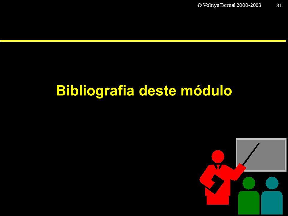 © Volnys Bernal 2000-2003 81 Bibliografia deste módulo