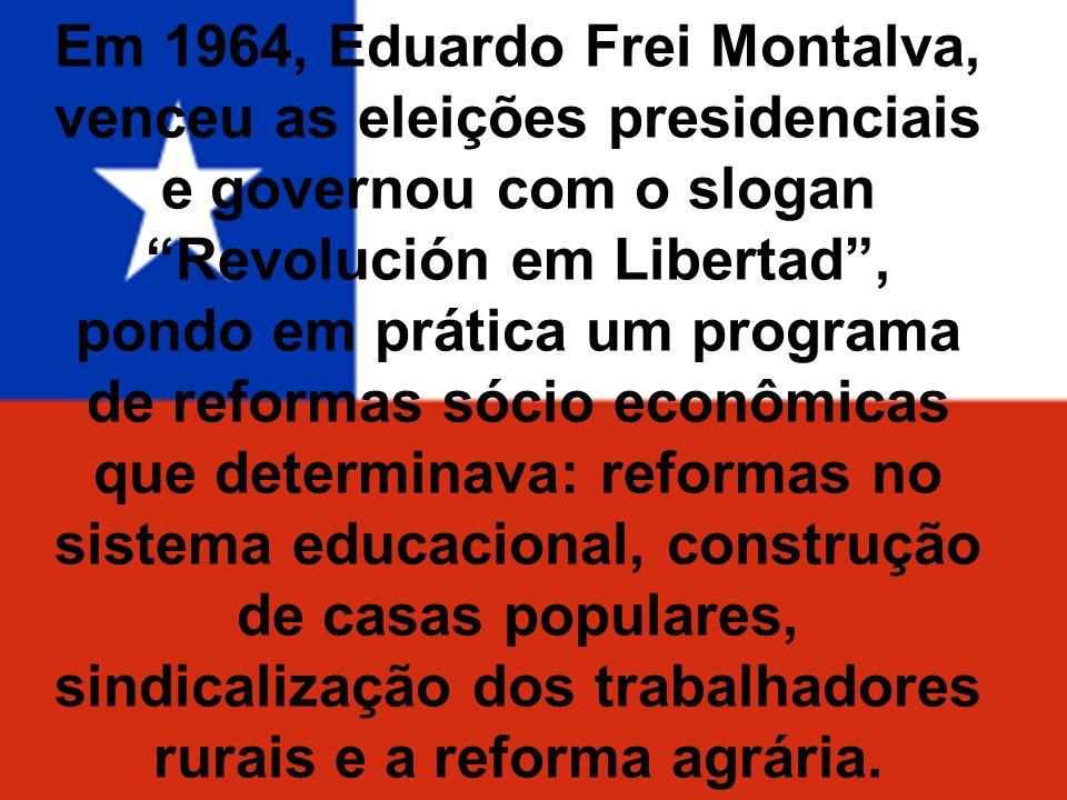 Em 1964, Eduardo Frei Montalva, venceu as eleições presidenciais e governou com o slogan Revolución em Libertad, pondo em prática um programa de refor