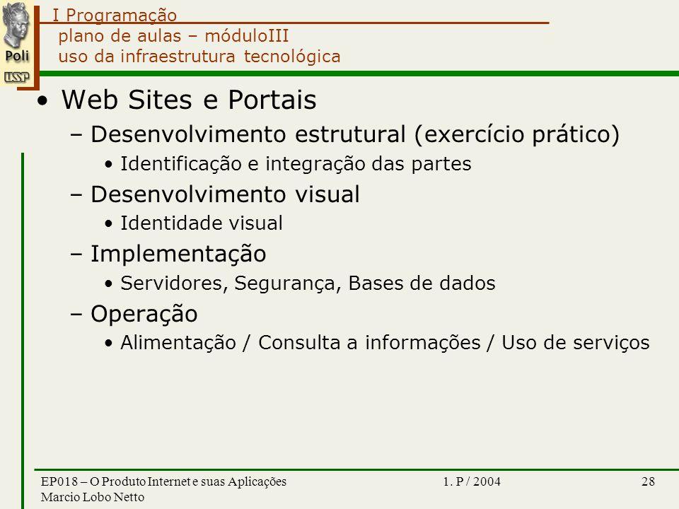 I Programação 1. P / 2004EP018 – O Produto Internet e suas Aplicações Marcio Lobo Netto 28 plano de aulas – móduloIII uso da infraestrutura tecnológic