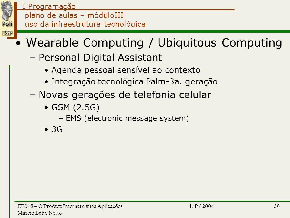 I Programação 1. P / 2004EP018 – O Produto Internet e suas Aplicações Marcio Lobo Netto 30 plano de aulas – móduloIII uso da infraestrutura tecnológic