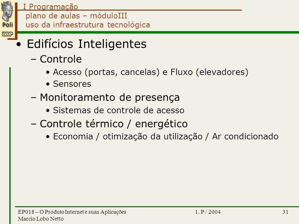 I Programação 1. P / 2004EP018 – O Produto Internet e suas Aplicações Marcio Lobo Netto 31 plano de aulas – móduloIII uso da infraestrutura tecnológic
