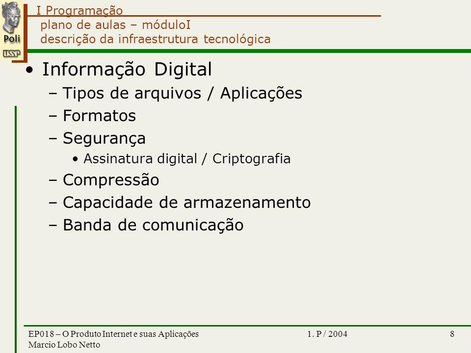 I Programação 1. P / 2004EP018 – O Produto Internet e suas Aplicações Marcio Lobo Netto 8 plano de aulas – móduloI descrição da infraestrutura tecnoló