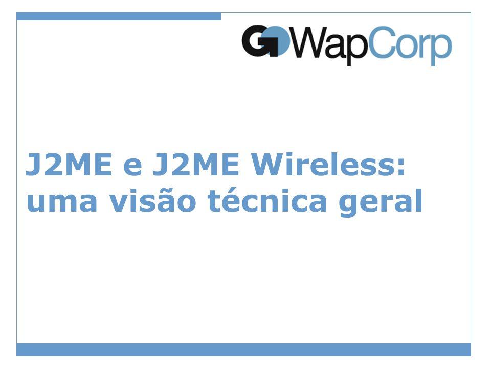 J2ME e J2ME Wireless: uma visão técnica geral